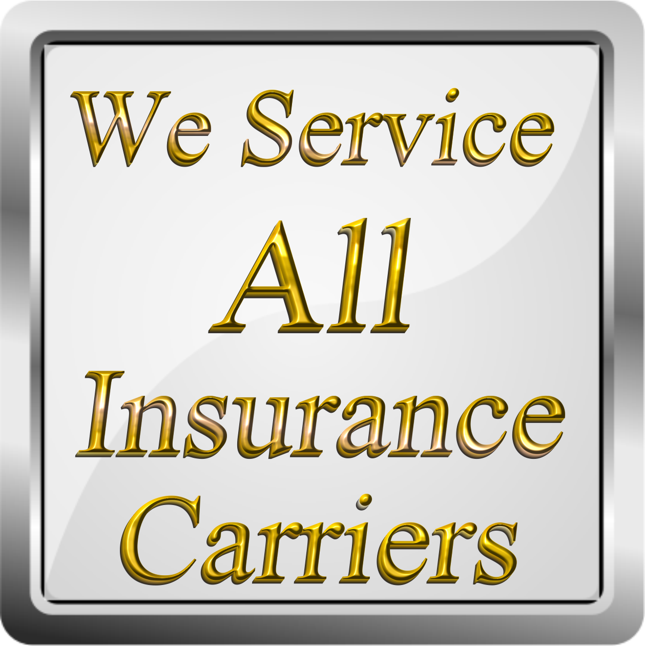 We Service All Insurance Carriers